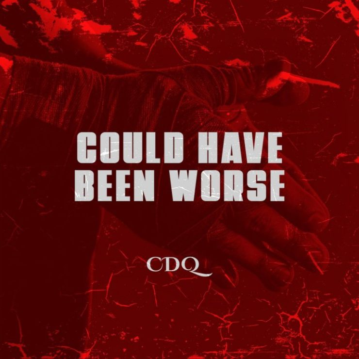 DOWNLOAD MP3: CDQ – Could Have Been Worse