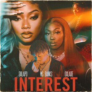 DOWNLOAD MP3: Dolapo – Interest ft. Ms Banks & Oxlade