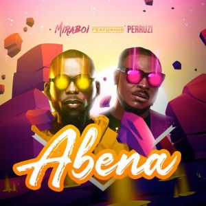 DOWNLOAD MP3: Miraboi – Abena Ft. Peruzzi