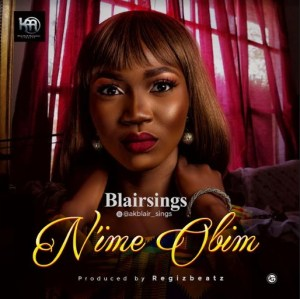 DOWNLOAD MP3: Blairsings – N'ime Obim