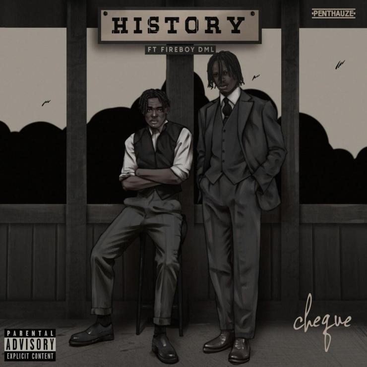 DOWNLOAD MP3: Cheque ft. FireBoy DML – History