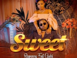 DOWNLOAD MP3: Rayvanny – Sweet ft. Guchi