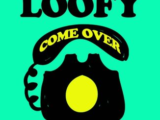 DOWNLOAD MP3: Loofy – Come Over Ft Joey B