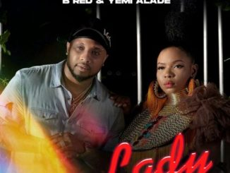 DOWNLOAD MP3: B-Red ft Yemi Alade – Lady