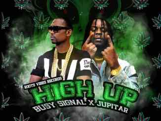 DOWNLOAD MP3: Busy Signal – High Up Ft Jupitar