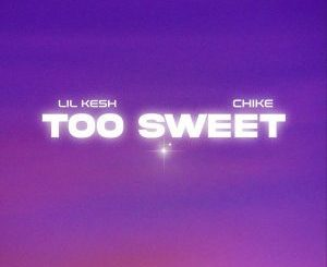 DOWNLOAD MP3: Lil Kesh Ft. Chike – Too Sweet
