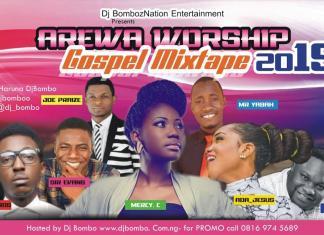 Arewa Worship Gospel Mixtape 2019 By Dj Bombo