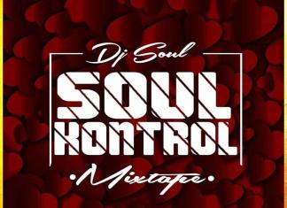 [Naija And Foreign Love Songs Mix] DJ Soul – Soul Kontrol Mixtape