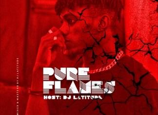 DJ Latitude – Pure Flames Mixtape March 2020