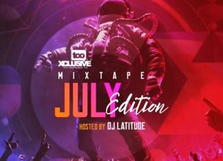 DJ Latitude - Tooxclusive Mixtape July 2020
