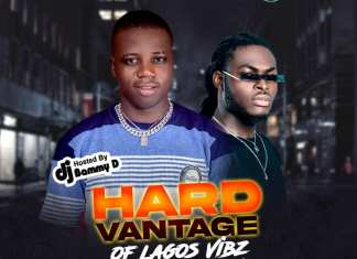 Dj Bammy D - HardVantage Of Lagos Vibez Mixtape