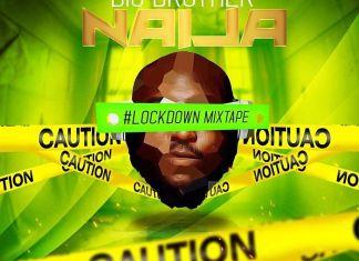 DJ Big N – BBNaija 2020 Lockdown Mix