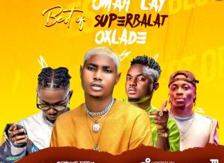 DJ OP Dot – Best Of Omah Lay, Superbalat & Oxlade Mix 2020