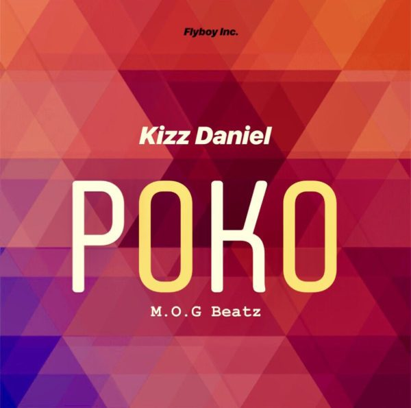 DOWNLOAD MP3: Kizz Daniel – Poko
