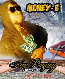 DOWNLOAD MP3: Money-B – Keep Praying