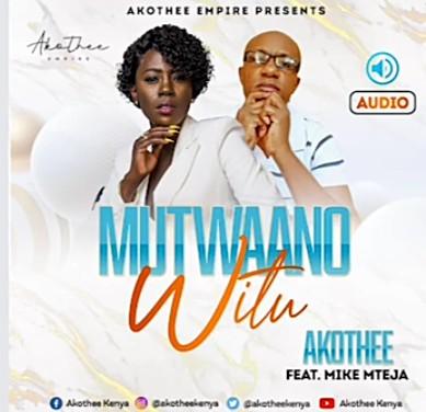 Akothee Ft. Mike Mteja – Mutwaano Witu mp3 download