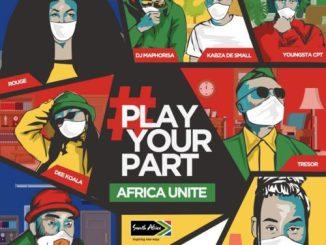 DJ Maphorisa, Kabza De Small, Sha Sha, Rouge, Tresor, YoungstaCPT, Riky Rick, Dee Koala – Play Your Part (Africa Unite)