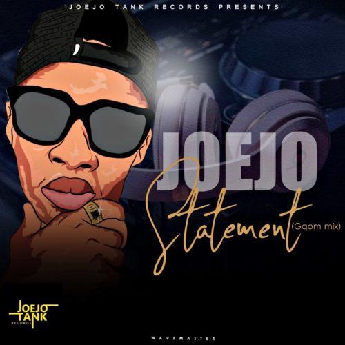 Joejo – Statement (Gqom Mix) mp3 download