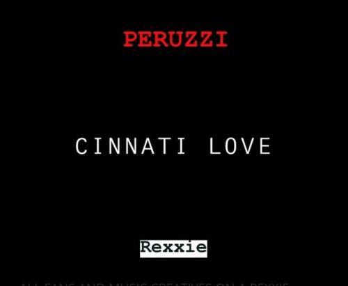 Peruzzi – Cinnati Love (Free Verse) mp3 download