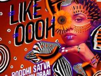 Boddhi Satva & Thandi Draai – Like Oooh