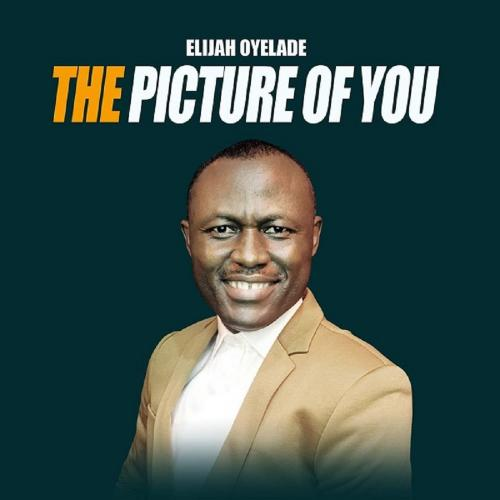 Elijah Oyelade – The Picture Of You mp3 download