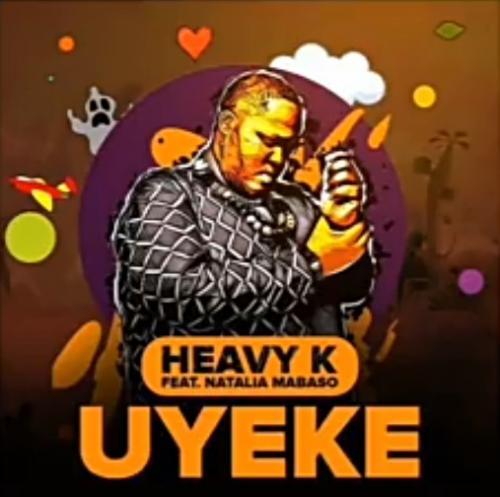 Heavy K – Uyeke Ft. Natalia Mabaso mp3 download