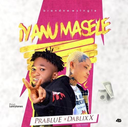 Prablue Ft. Dablixx – Iyanu Masele mp3 download
