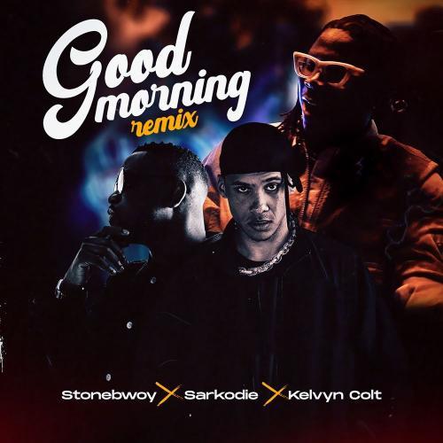 Stonebwoy – Good Morning (Remix) Ft. Sarkodie, Kelvyn Colt mp3 download