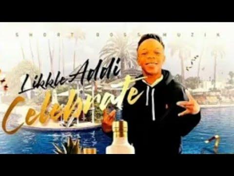 Likkle Addi – Celebrate mp3 download