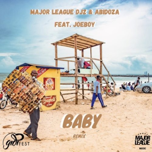 Major League & Abidoza – Baby Ft. Joeboy (Amapiano Remix) mp3 download