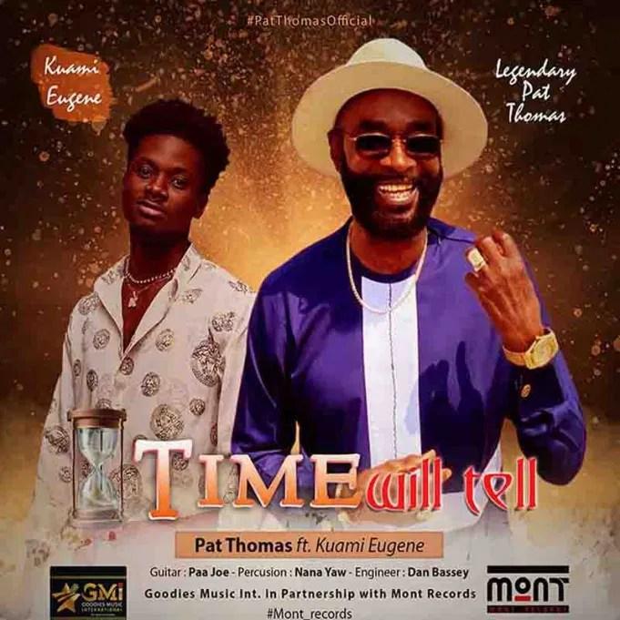 Pat Thomas – Time Will Tell Ft. Kuami Eugene mp3 download
