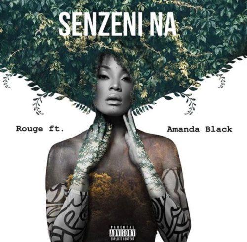 Rouge – Senzeni Na Ft. Amanda Black mp3 download