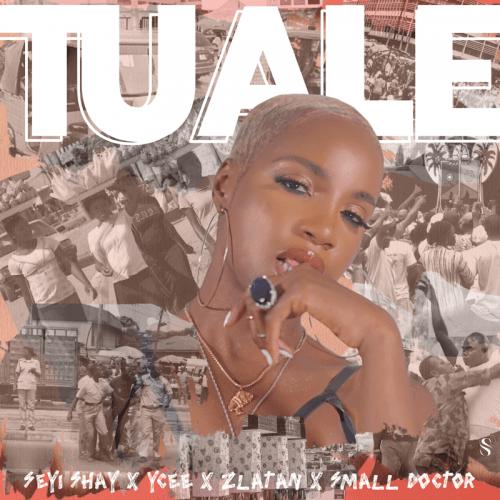 Seyi Shay – Tuale Ft. Ycee, Zlatan, Small Doctor mp3 download