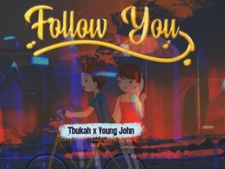 Tbukah Ft. Young John – Follow You