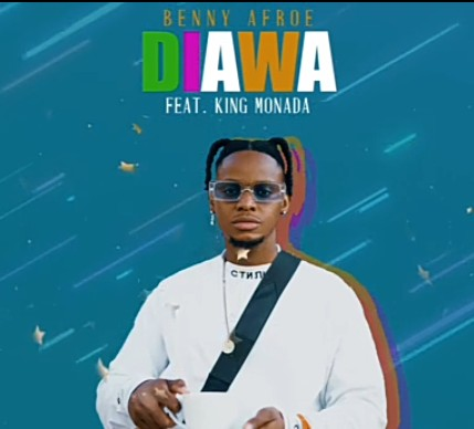 Benny Afroe – Diawa Ft. King Monada mp3 download