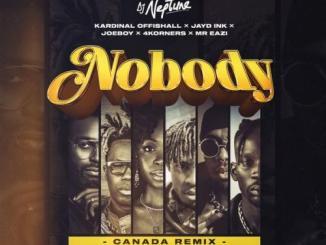 DJ Neptune – Nobody (Canada Remix) Ft. Kardinal Offishall, Mr Eazi, Joeboy