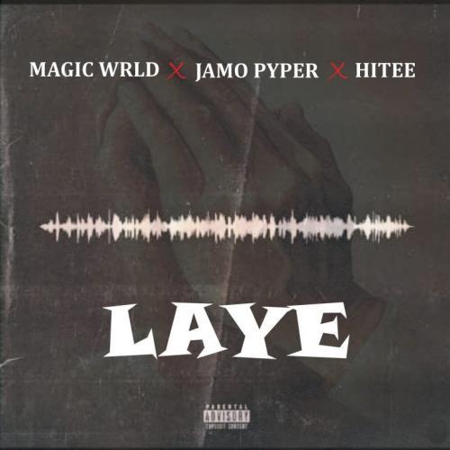 Magic Wrld – Laye Ft. Jamopyper, Hitee mp3 download