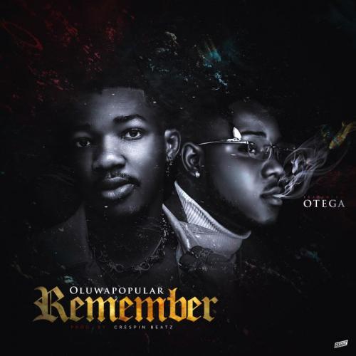 Oluwapopular – Remember Ft. Otega mp3 download
