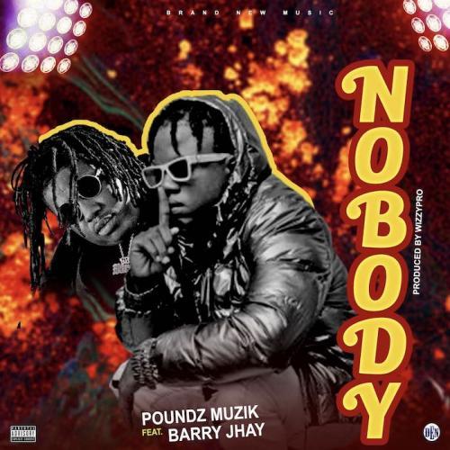 Poundz Muzik Ft. Barry Jhay – Nobody mp3 download