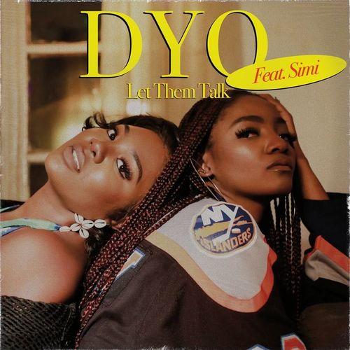 Dyo – Let Them Talk Ft. Simi mp3 download