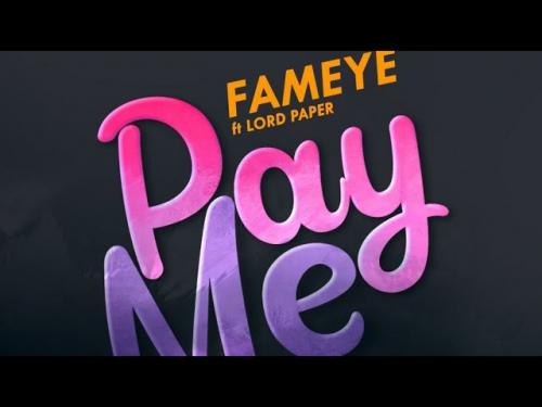 Fameye – Pay Me Ft. Lord Paper mp3 download