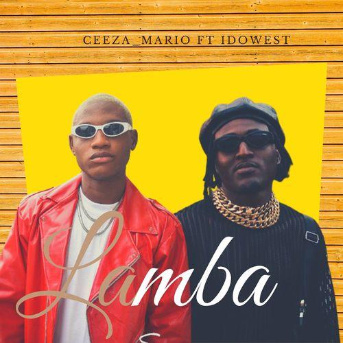 Ceeza Mario – Lamba Ft. Idowest mp3 download
