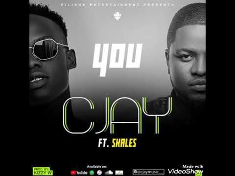 Cjay Ft. Skales – You mp3 download