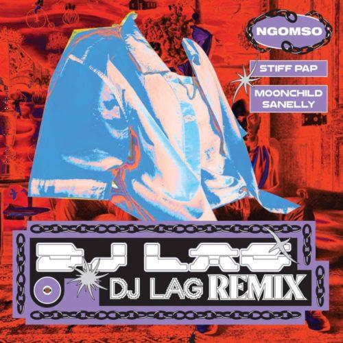 Stiff Pap & Moonchild Sanelly – Ngomso (DJ Lag Remix) mp3 download