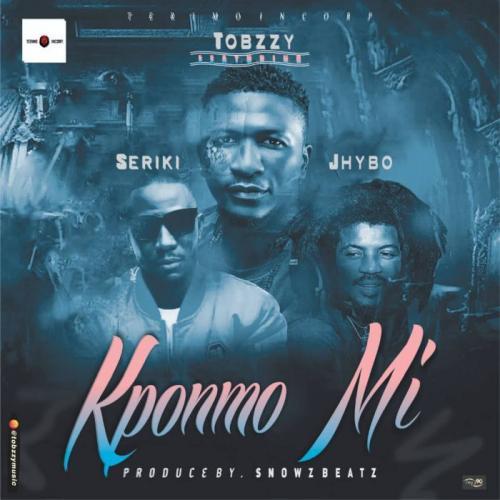 Tobzzy – Kponmo Mi Ft. Seriki x Jhybo mp3 download