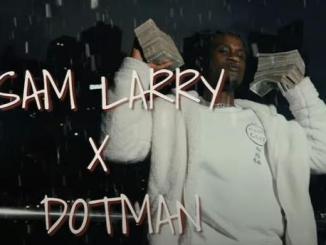 VIDEO: Sam Larry x Dotman – Kini Mo Se