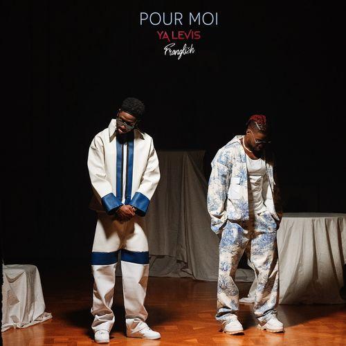 Ya Levis – Pour moi Ft. Franglish mp3 download