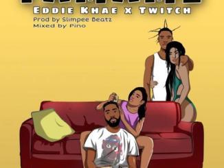 Eddie Khae – Fa Ma Me Ft. Twitch
