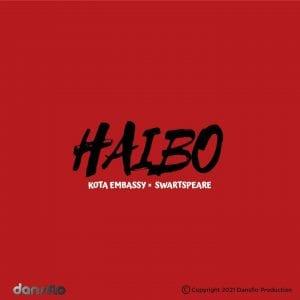 Kota Embassy – Haibo Ft. Swartspeare mp3 download