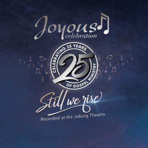 [Album] Joyous Celebration – Still We Rise: Live At The Joburg Theatre mp3 download